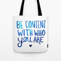 Be Content With Who You Are Tote Bag