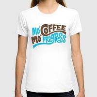 Mo' Coffee Mo' Progress Womens Fitted Tee White SMALL