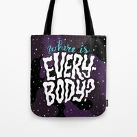 Where is everybody? Tote Bag