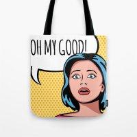 Oh My Good! Tote Bag
