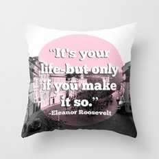 It's Your Life Throw Pillow