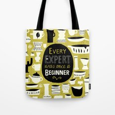 Every Expert was once a Beginner. Tote Bag