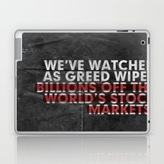 We've Watched As Greed... Laptop & iPad Skin