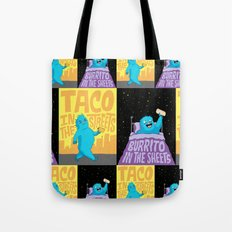 Taco in the streets, Burrito in the sheets. Tote Bag