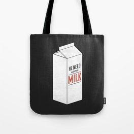 Tote Bag - He Need Some Milk - Zeke Tucker