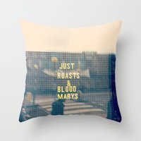 Just Roasts & Bloody Mar… Throw Pillow