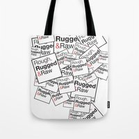 Rough, Rugged&Raw Tote Bag