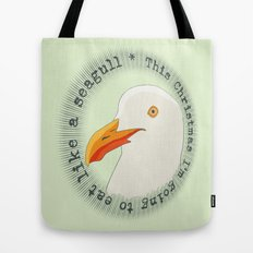 Eat like a seagull  Tote Bag