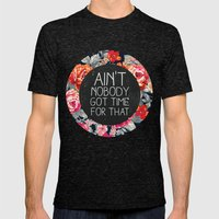 Ain't Nobody Got Time Fo… Mens Fitted Tee Tri-Black SMALL