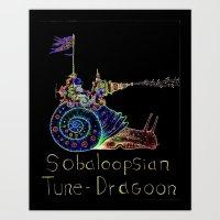 Sobaloopsian Tune-Dragoon  Art Print