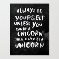 Always Be Yourself. Unle… Canvas Print