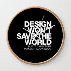 DESIGN WON'T SAVE THE WORLD Wall Clock