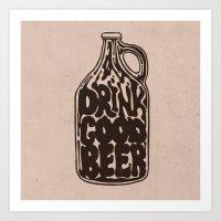 Drink Good Beer Art Print
