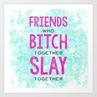 Slay Together Art Print
