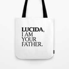 LUCIDA,  I AM YOUR FATHER. Tote Bag