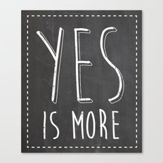 Yes is More Canvas Print