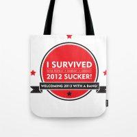 I SURVIVED 2012 SUCKER Tote Bag