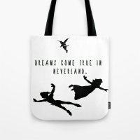 Dreams Come True In Neverland. Tote Bag