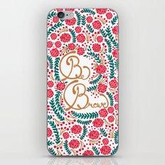 Be Brave! iPhone & iPod Skin