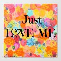 JUST LOVE ME - Beautiful… Canvas Print
