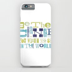 Be The Change iPhone 6s Slim Case
