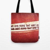 We Love / We Hurt Tote Bag