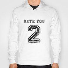 Hate You Too Hoody