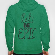 Let's Be Epic Hoody