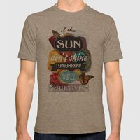 If the Sun Don't Shine Tomorrow, We'll Survive Mens Fitted Tee Tri-Coffee SMALL