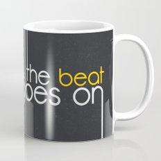 & The Beat Goes On Mug