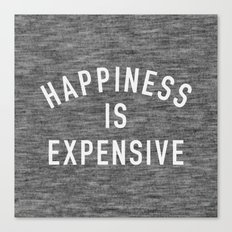 Happiness is Expensive Canvas Print