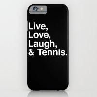 Live Love Laugh and Tennis iPhone 6 Slim Case