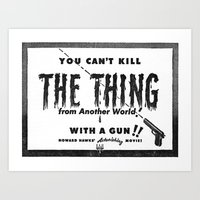 You can't kill The Thing with a gun! Art Print