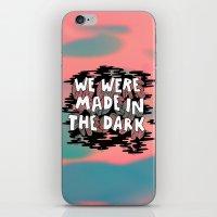 We Were Made In The Dark iPhone & iPod Skin