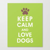 Keep Calm and Love Dogs Canvas Print
