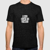 I Was Meant To Sparkle-p… Mens Fitted Tee Tri-Black SMALL