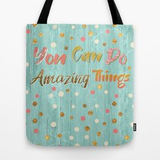 You Can Do Amazing Things Tote Bag