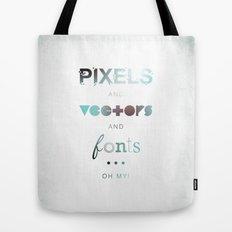 Pixels Vectors Fonts Tote Bag