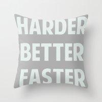 HARDER BETTER FASTER STR… Throw Pillow