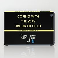 Coping With The Very Troubled Child iPad Case