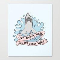 Live every week like it's shark week Canvas Print
