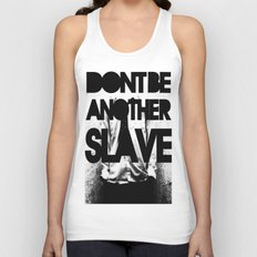 DONT BE ANOTHER SLAVE! Unisex Tank Top