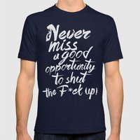 Never Miss An Opportunit… Mens Fitted Tee Navy SMALL