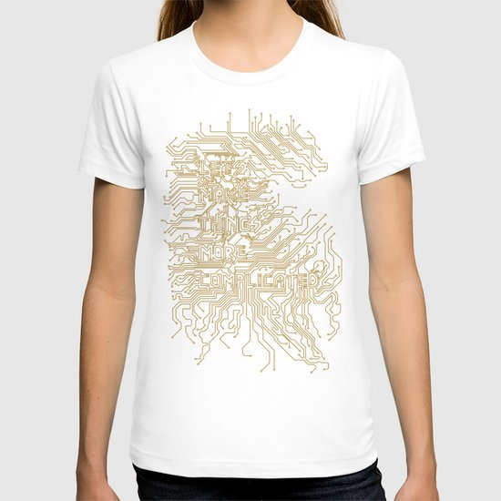 Let's Make Things More Complicated. T-shirt