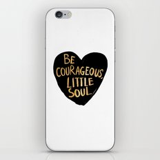 Be Courageous, Little Soul iPhone & iPod Skin