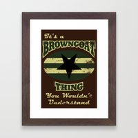 It's  Browncoat Thing... Framed Art Print