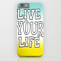 Live Your Life iPhone 6 Slim Case