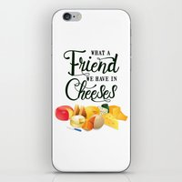 What a Friend We Have in Cheeses iPhone & iPod Skin