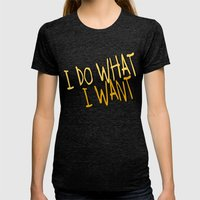 What I Want Womens Fitted Tee Tri-Black SMALL