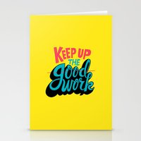 Keep Up The -good- Work. Stationery Cards
